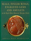 Seals  Finger Rings  Engraved Gems and Amulets in the Royal Albert Memorial Museum  Exeter