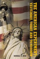 The American Experiment: Yesterday, Today and Tomorrow Book