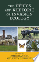 The Ethics and Rhetoric of Invasion Ecology Book