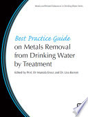 Best Practice Guide on Metals Removal from Drinking Water by Treatment Book