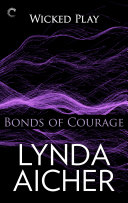 Bonds of Courage: Book Six of Wicked Play