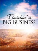 Churchin' Is Big Business