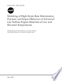 Modeling Of Highstrainrate Deformation Fracture And Impact Behavior Of Advanced Gas Turbine Engine Materials At Low And Elevated Temperatures Book PDF