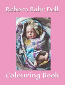 Reborn Baby Doll Colouring Book
