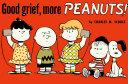 Good Grief  More Peanuts Book