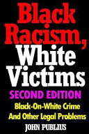 Black Racism  White Victims  Second Edition