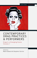 Contemporary Drag Practices and Performers