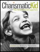 Charismatic Kid: The New Breed Of Superhero