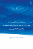 Pdf Enforcing International Maritime Legislation on Air Pollution through UNCLOS Telecharger