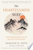 """The Heartfulness Way: Heart-Based Meditations for Spiritual Transformation"" by Kamlesh D. Patel, Joshua Pollock, Varun Soni, James R. Doty"