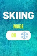 Skiing Mode On
