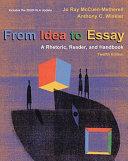 From Idea to Essay: A Rhetoric, Reader, & Handbook, 2009 MLA Update Edition