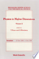 Physics In Higher Dimensions Proceedings Of The 2nd Jerusalem Winter School For Theoretical Physics