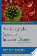The Geographic Spread of Infectious Diseases