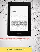 Kindle Paperwhite E Reader  Beginner   s Guide
