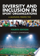 """""""Diversity and Inclusion in Sport Organizations: A Multilevel Perspective"""" by George B. Cunningham"""