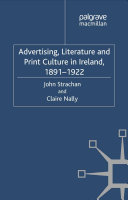Advertising  Literature and Print Culture in Ireland  1891 1922