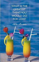 What is the Greatest Thing You Would Do For Love? Pdf