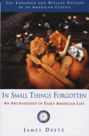 In small things forgotten : the archaeology of early American life