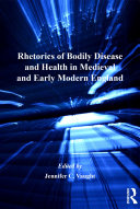 Rhetorics of Bodily Disease and Health in Medieval and Early Modern England