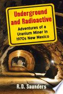 Underground and Radioactive