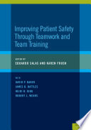 Improving Patient Safety Through Teamwork and Team Training Book