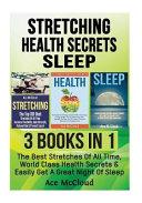 Stretching  Health Secrets  Sleep Book