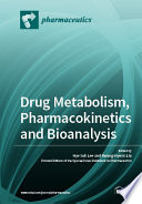 Drug Metabolism, Pharmacokinetics and Bioanalysis