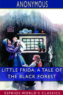 Little Frida: A Tale of the Black Forest (Esprios Classics) ebook