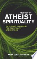 The Book of Atheist Spirituality Book PDF