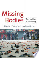 """""""Missing Bodies: The Politics of Visibility"""" by Monica J. Casper, Lisa Jean Moore"""