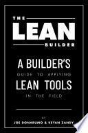 The Lean Builder  A Builder s Guide to Applying Lean Tools in the Field