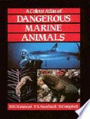 A colour atlas of dangerous marine animals