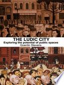 The Ludic City