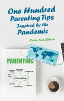 One Hundred Parenting Tips Inspired by the Pandemic