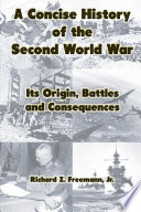 A Concise History of the Second World War  Its Origin  Battles and Consequences