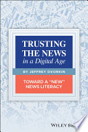 Trusting The News In A Digital Age