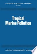 Tropical Marine Pollution Book PDF