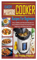Easy Pressure Cooker Recipes for Beginners