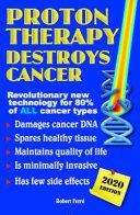 Proton Therapy Destroys Cancer Book