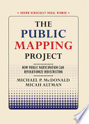 The Public Mapping Project : how public participation can revolutionize redistricting