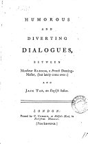 Pdf Humorous and Diverting Dialogues, Between Monsieur Baboon, a French Dancing-master, (but Lately Come Over:) and Jack Tar, an English Sailor