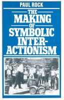Making of Symbolic Interactionism
