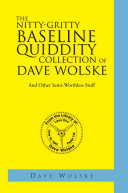 The Nitty-Gritty Baseline Quiddity Collection of Dave Wolske ebook