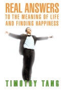 Real Answers to the Meaning of Life and Finding Happiness