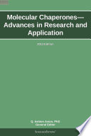 Molecular Chaperones   Advances in Research and Application  2013 Edition