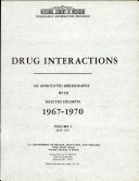 Drug Interactions  an Annotated Bibliography with Selected Excerpts  1967 1970