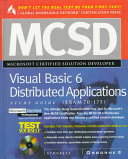 MCSD Visual Basic 6 Distributed Applications Study Guide  exam 70 175  Book