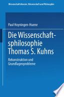 Die Wissenschaftsphilosophie Thomas S. Kuhns