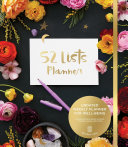 52 Lists Planner  Black Floral  Undated Monthly Weekly Planner with Prompts for Well Being  Reflection  Personal Growth  and Daily Gratitude Book
